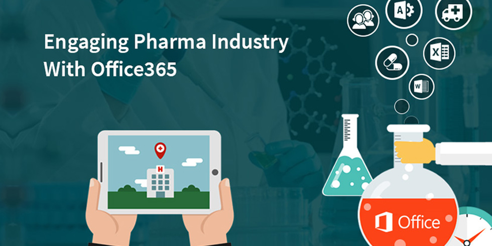 How Office 365 is useful for Pharma Industries?