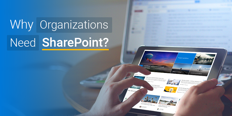 Why Organizations Need SharePoint?