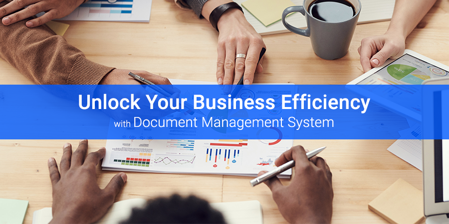 Document Management System – Unlock Your Business Efficiency