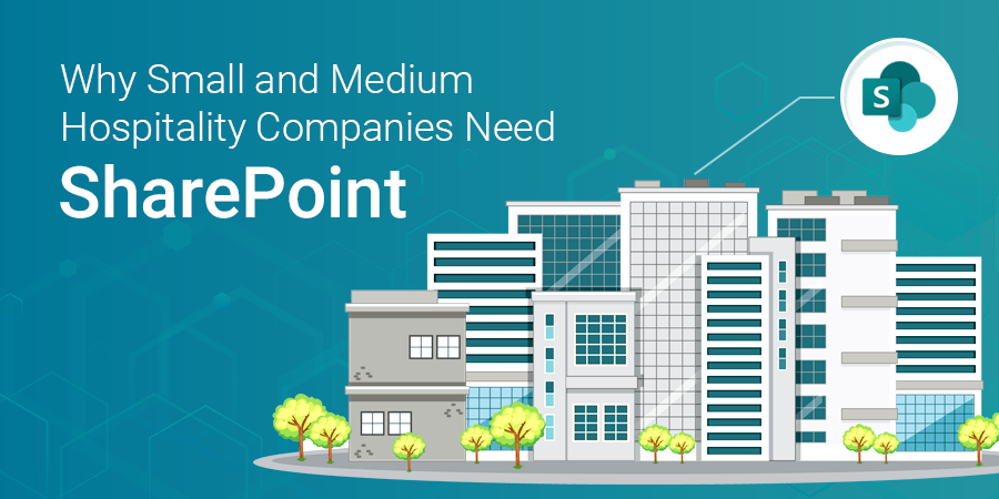 8 Reasons Why Small & Medium Hospitality Firms Need SharePoint