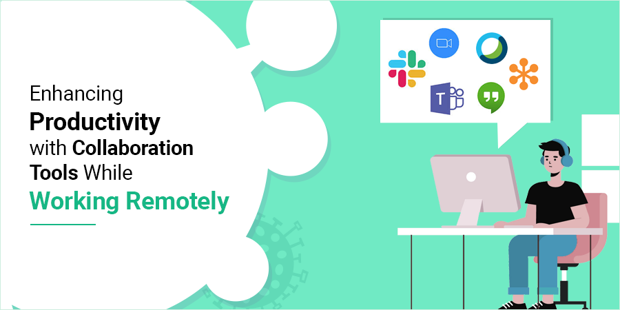 Enhancing Productivity with Collaboration Tools While Working Remotely
