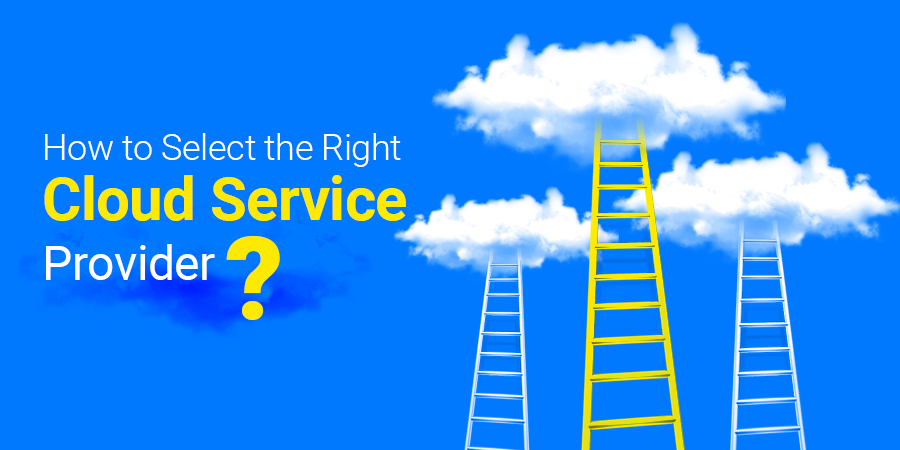 How to Select the Right Cloud Service Provider?