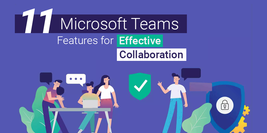 11 Microsoft Teams Features for Effective Collaboration
