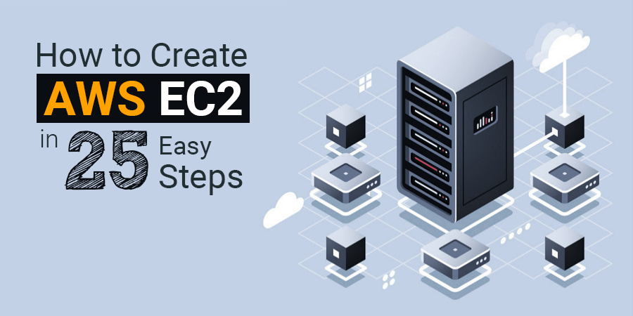How to Create AWS EC2 in 25 Easy Steps