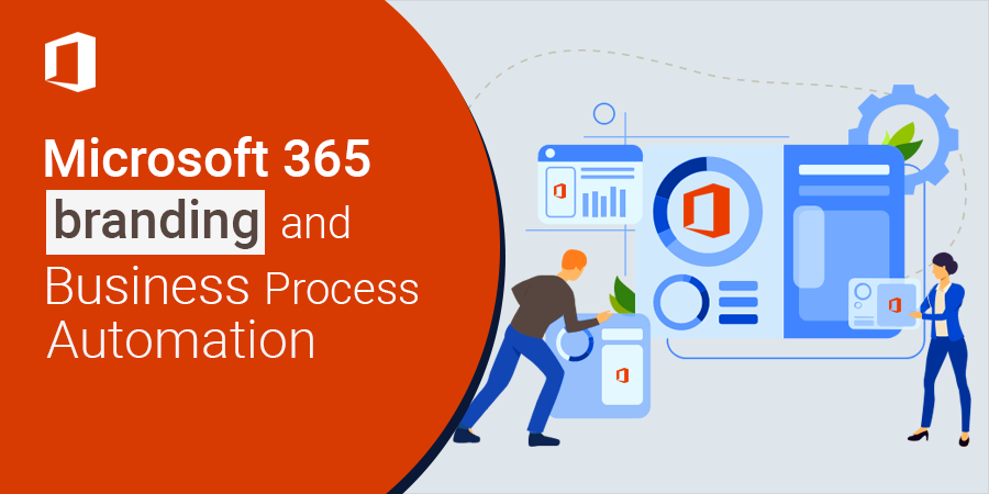 Microsoft 365 branding and Business Process Automation