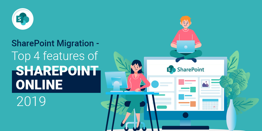 SharePoint migration – Top 4 features of SharePoint online 2019