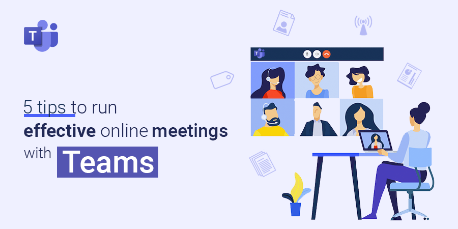 5 tips to run effective online meetings with Teams